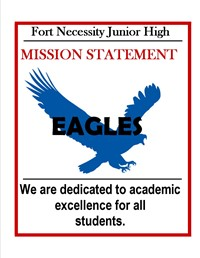 Fort necessity Junior High mission statement-EAGLES-We are dedicated to academic excellence for all students.